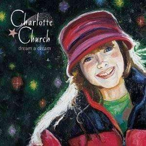 Charlotte Church - Dream A Dream - Used CD - The CD Exchange