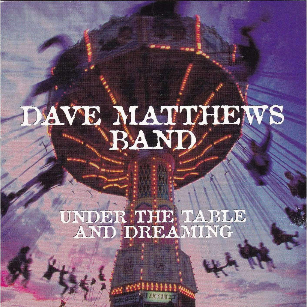 Dave Matthews Band - Under the Table and Dreaming - CD - The CD Exchange