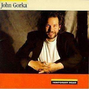 Gorka, John | Temporary Road,CD,The CD Exchange
