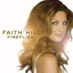 Faith Hill - Fireflies - Used CD - The CD Exchange