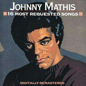 Johnny Mathis - 16 Most Requested Songs - Used CD - The CD Exchange