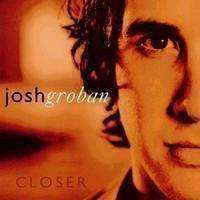 Josh Groban - Closer - Used CD - The CD Exchange