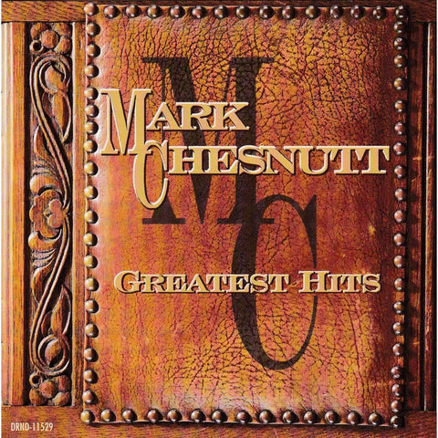 Mark Chesnutt - Greatest Hits - Used Country Music CD - The CD Exchange
