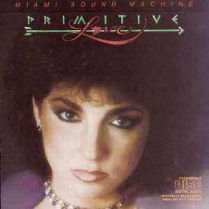 Miami Sound Machine | Primitive Love,CD,The CD Exchange