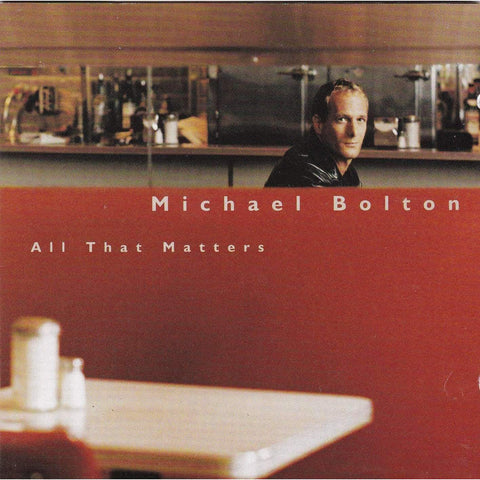 Michael Bolton - All That Matters - Used Music CD - The CD Exchange