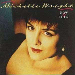 Wright, Michelle | Now & Then,CD,The CD Exchange