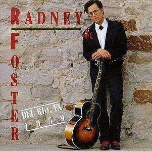 Foster, Radney | Del Rio, TX 1959,CD,The CD Exchange