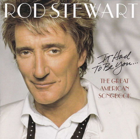 Rod Stewart - It Had to Be You-The Great American Songbook - Used CD,The CD Exchange