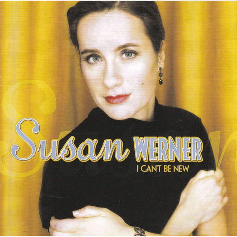 Susan Werner | I Can't Be New | Used Music CD,The CD Exchange