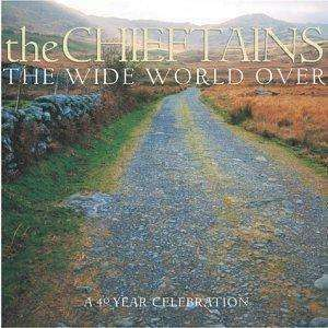 The Chieftains - The Wide World Over: A 40 Year Celebration - CD - The CD Exchange