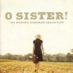 Various Artists | O Sister! The Women's Bluegrass Collection,CD,The CD Exchange