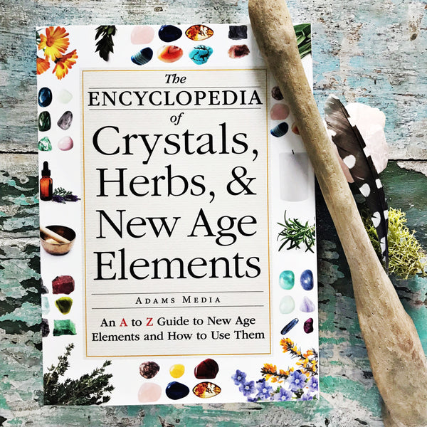 The Encyclopaedia of Crystals, Herbs, & New Age Elements