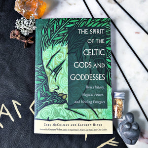 The Spirit of the Celtic Gods and Goddesses
