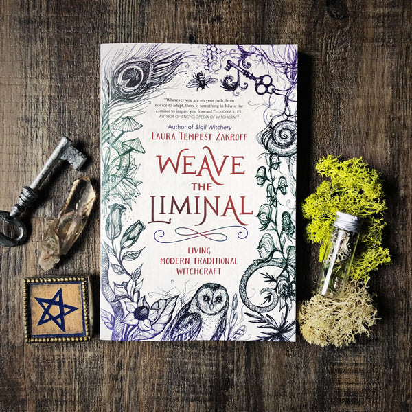 Weave the Liminal: Living Modern Traditional Witchcraft ~ Laura Tempest Zakroff