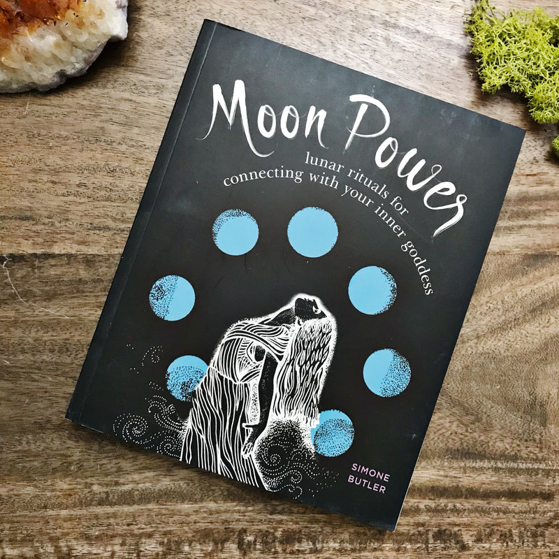 Moon Power - Lunar rituals for connecting with your inner goddess