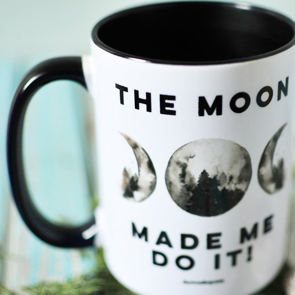 The Moon Made me do it ~ MUG
