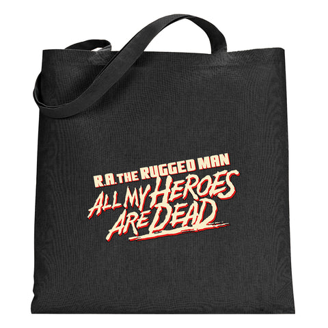 All My Heroes Are Dead Tote Bag