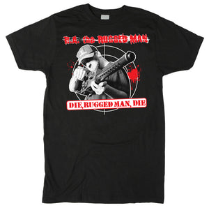 Die, Rugged Man, Die T-Shirt