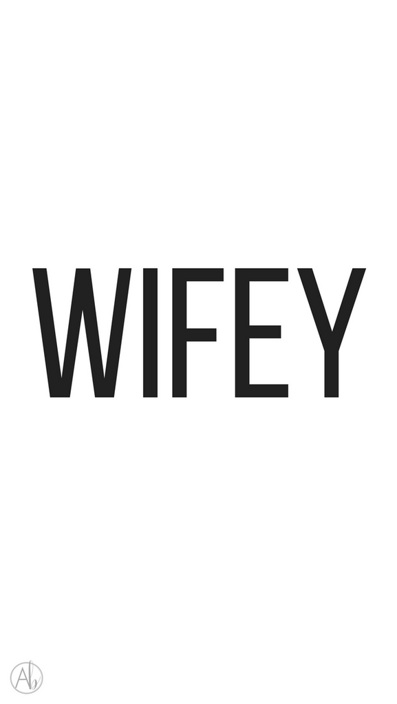 Wifey Phone Background