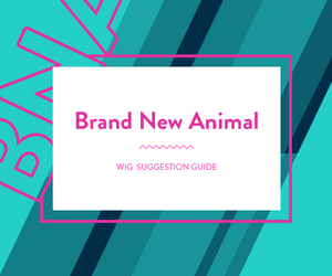 BNA: Wig Suggestion Guide