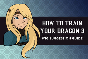 Wig Suggestion Guide: HTTYD 3