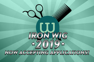 Iron Wig 2019: Now Accepting Applications!