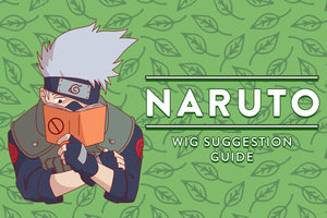 Naruto Wig Suggestion Guide