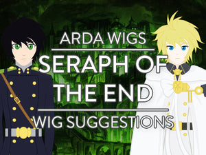 Wig Suggestion Guide: Seraph of the End