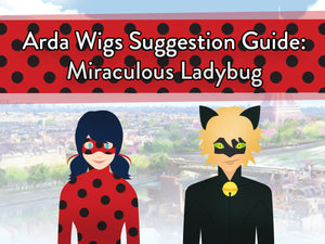 Wig Suggestion Guide: Miraculous Ladybug
