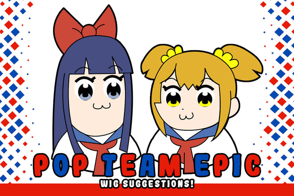 Pop Team Epic Wig Suggestions!