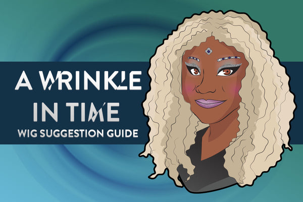A Wrinkle in Time Wig Suggestion Guide