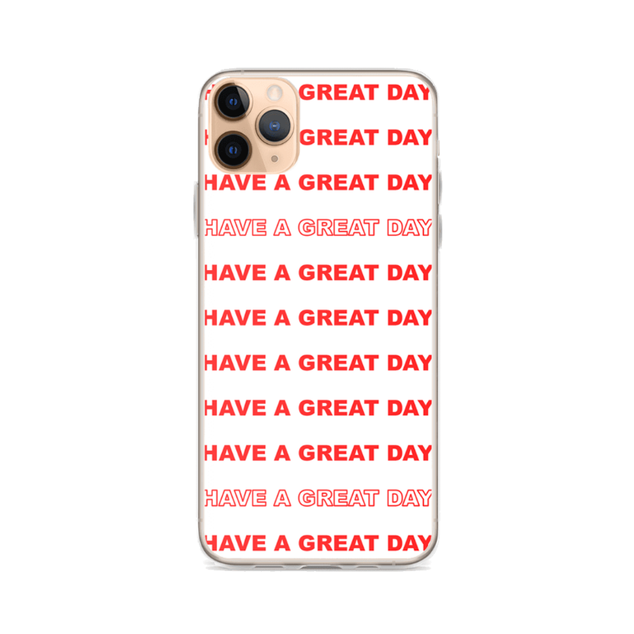 HAVE A GREAT DAY iPhone Case