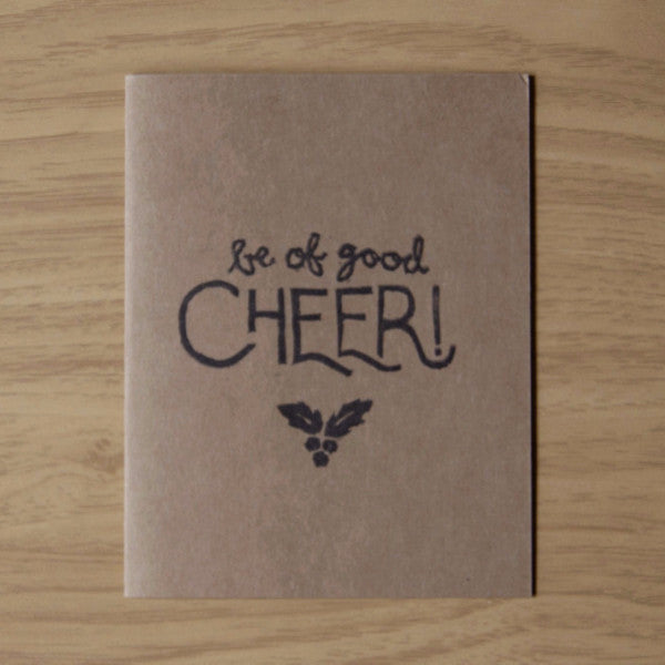 Be of Good Cheer w/ Holly - Holiday Card - Quill and Crown