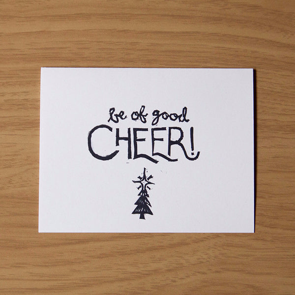 Be of Good Cheer w/ Tree - Holiday Card - Quill and Crown