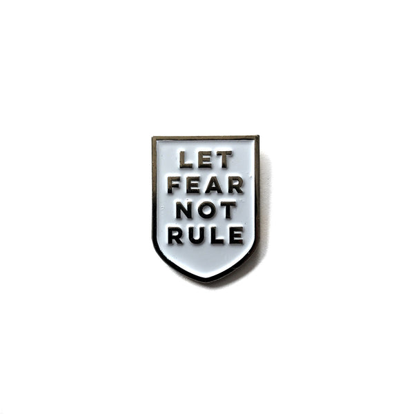Let Fear Not Rule Enamel Pin - Quill and Crown