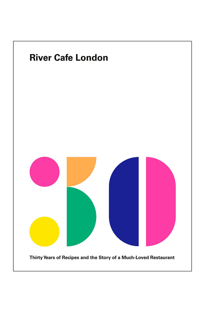RIVER CAFE LONDON : THIRTY