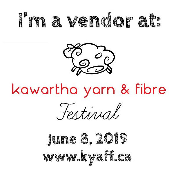Kawartha Yarn and Fibre Festival June 8!