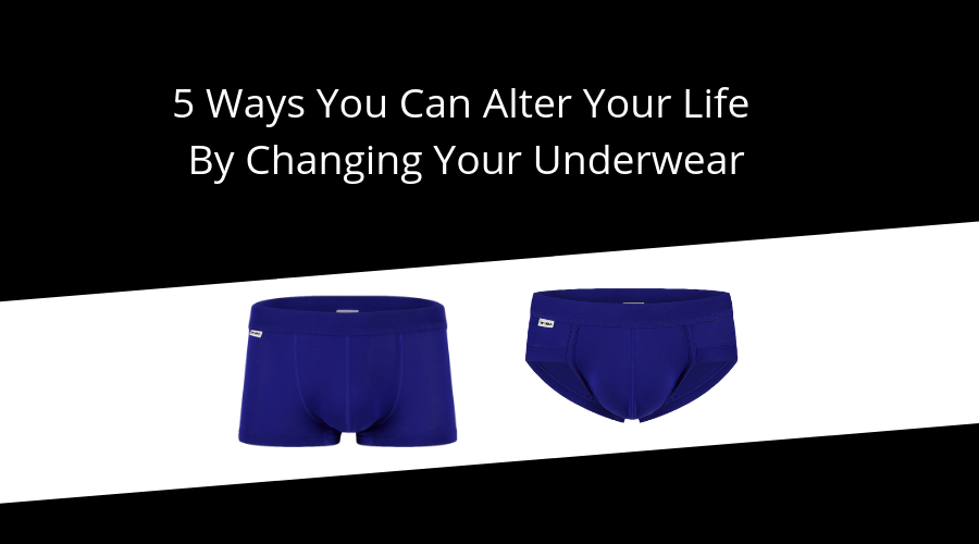 5 Ways You Can Alter Your Life By Changing Your Underwear