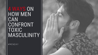 <center>4 Ways On How Men Can Confront Toxic Masculinity</center>