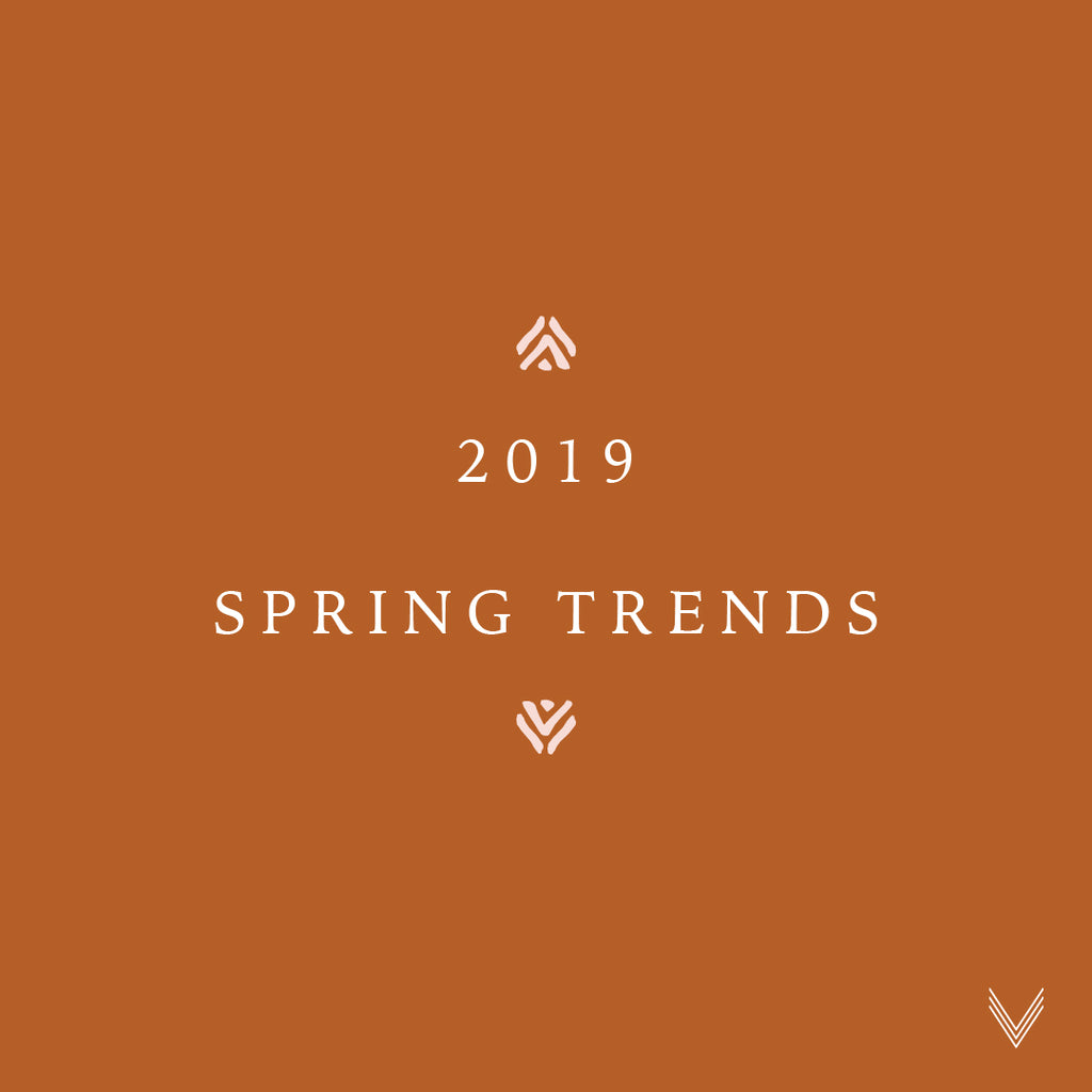 2019 Spring Trends