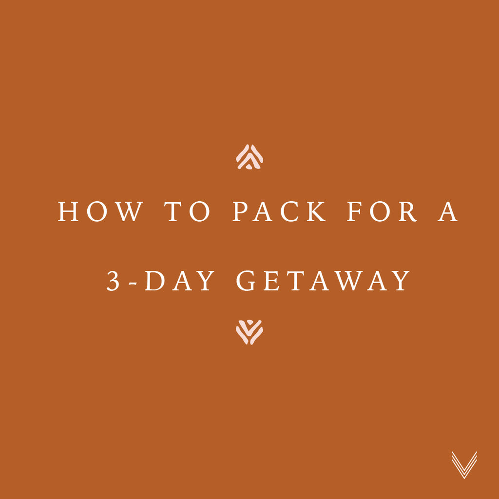 How to pack for a 3-day getaway