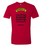 REDONKULAS -- Laugh At Yourself T-shirt