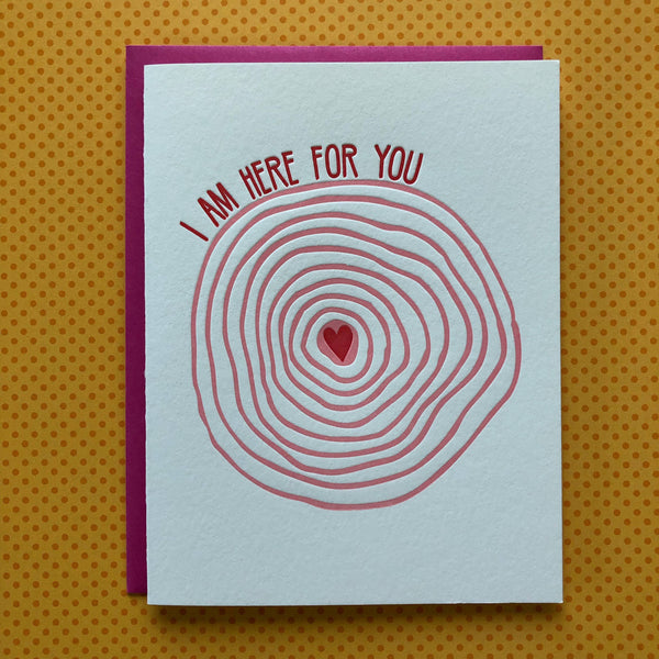 I am Here for You - letterpress card