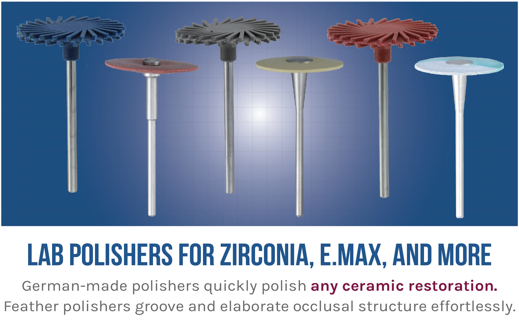 Lab Polishers for Zirconia and E.Max