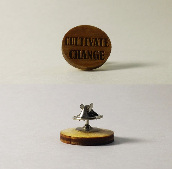 'Cultivate Change' Wood Pin