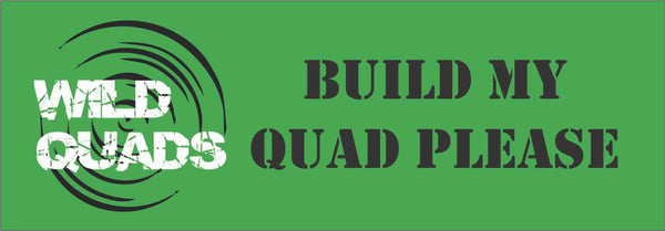 All Wild Quads Standard Build Fee