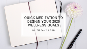 Quick Meditation Prompts to Design Your 2020 New Year's Resolutions for Wellness