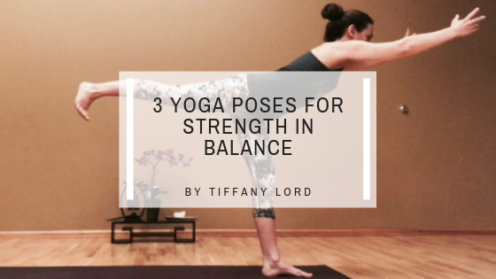 3 Yoga Poses to Build Strength & Improve Balance