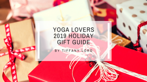 Yoga Lover's Holiday Gift Guide 2019