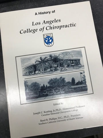 A History of Los Angeles College of Chiropractic - Book